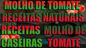 molho de tomate receitas naturais, receitas caseiras molho de tomate