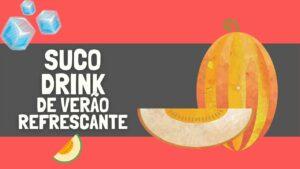 Suco Drink de Verão Refrescante – Suco Natural – RECEITAS NATURAIS ONLINE